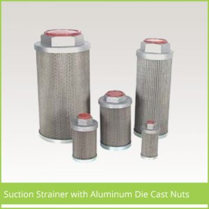 Suction Strainer with Aluminum Die Cast Nuts